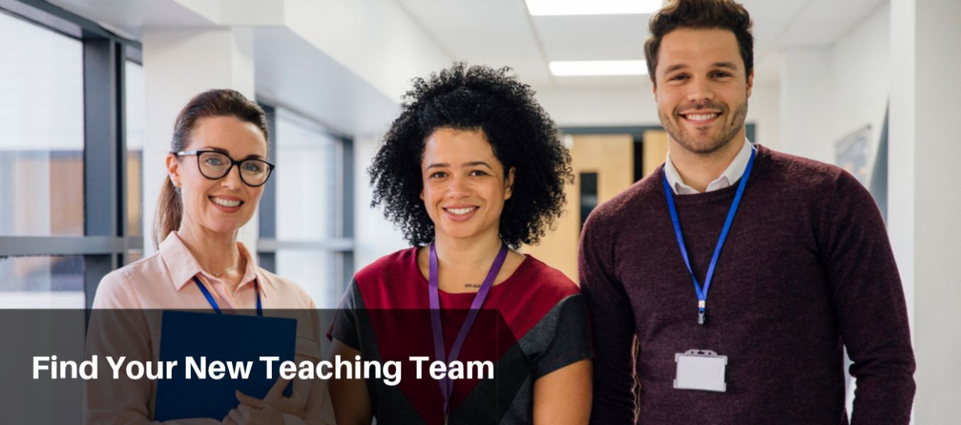 Find Your New Teaching Team